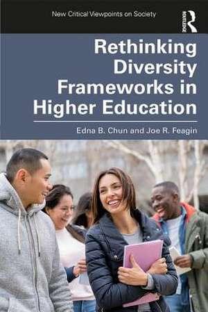 Rethinking Diversity Frameworks in Higher Education de Edna B. Chun