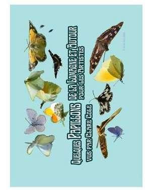 Quelques Papillons de Lomagne en Occitanie pour Artistes de Clare Cole