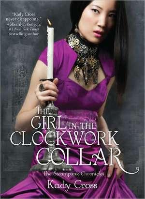 The Girl in the Clockwork Collar de Kady Cross