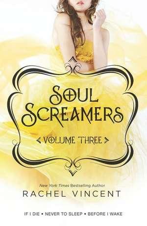 Soul Screamers, Volume 3 de Rachel Vincent
