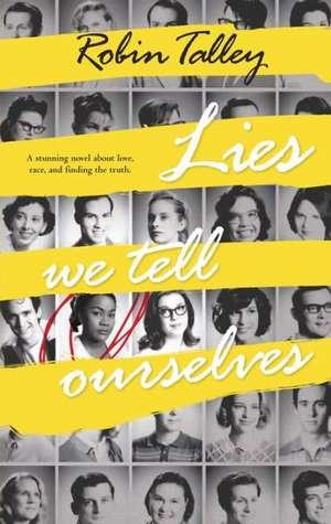 Lies We Tell Ourselves de Robin Talley