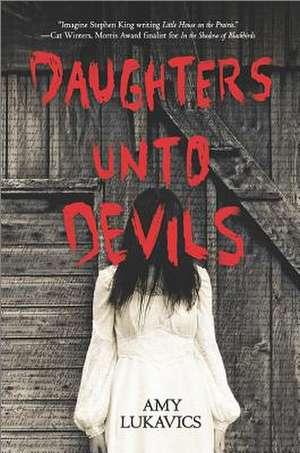 Daughters Unto Devils de Amy Lukavics