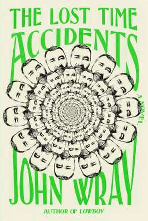 The Lost Time Accidents de John Wray