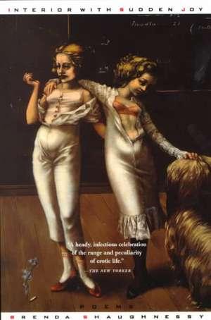 Interior with Sudden Joy:  Poems de Brenda Shaughnessy