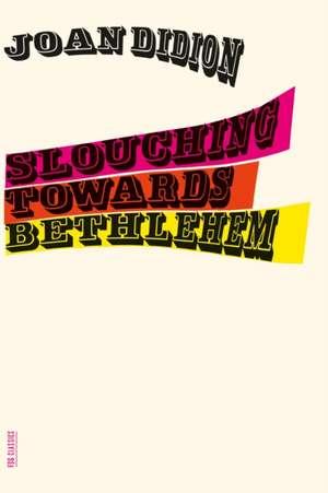 Slouching Towards Bethlehem de Joan Didion