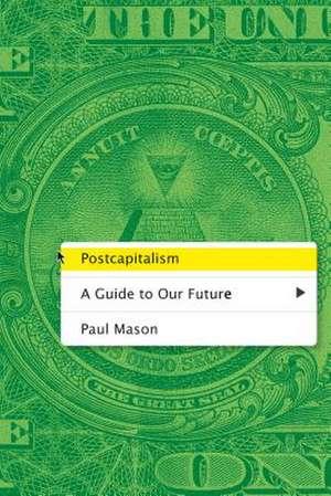 Postcapitalism de Paul Mason