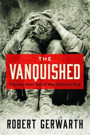 The Vanquished de Robert Gerwarth