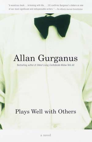 Plays Well with Others de Allan Gurganus