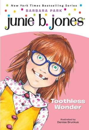 Junie B., First Grader Toothless Wonder de Barbara Park