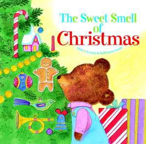 The Sweet Smell of Christmas de Patricia M. Scarry