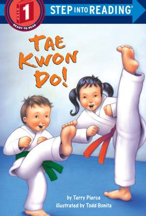 Tae Kwon Do! de Terry Pierce