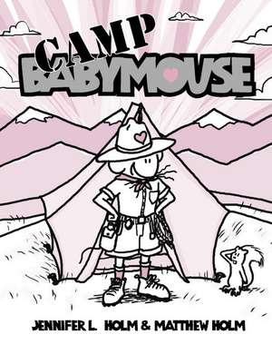 Camp Babymouse de Jennifer L. Holm