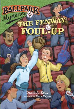 The Fenway Foul-Up de David A. Kelly