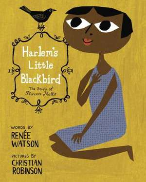 Harlem's Little Blackbird de Renee Watson
