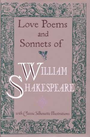 Love Poems & Sonnets of William Shakespeare de William Shakespeare