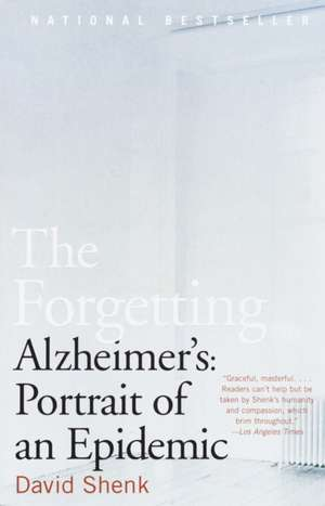 The Forgetting:  Portrait of an Epidemic de David Shenk