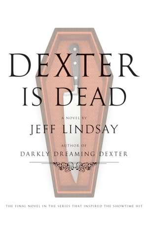 Dexter Is Dead de Jeff Lindsay