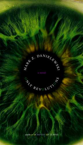 Danielewski, M: Only Revolutions