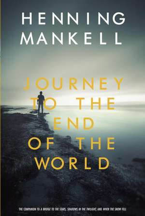 Journey to the End of the World de Henning Mankell