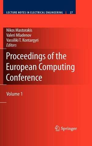 Proceedings of the European Computing Conference: Volume 1 de Nikos Mastorakis
