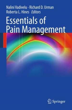 Essentials of Pain Management de Nalini Vadivelu