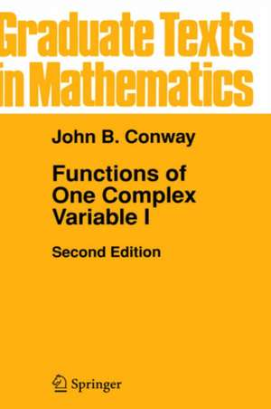 Functions of One Complex Variable I de John B. Conway
