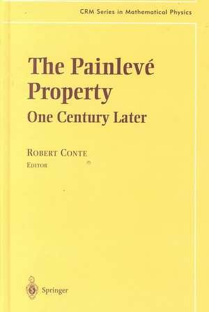 The Painlevé Property: One Century Later de Robert Conte
