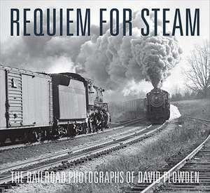 Requiem for Steam – The Railroad Photographs of David Plowden de David Plowden