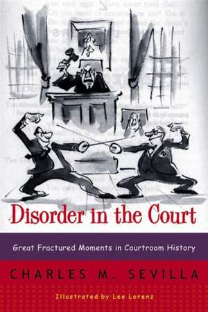 Disorder in the Court – Great Fractured Moments in  Courtroom History Rei de Charles M Sevilla