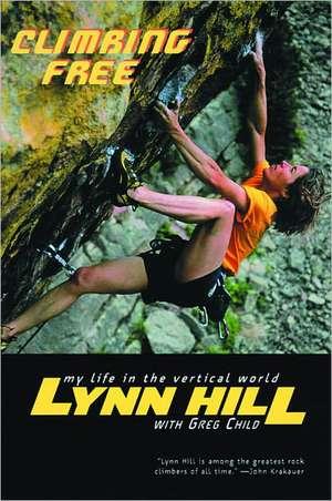 Climbing Free – My Life in the Vertical World de Lynn Hill