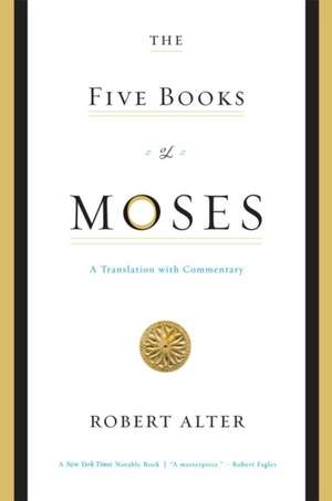 The Five Books of Moses – A Translation with Commentary
