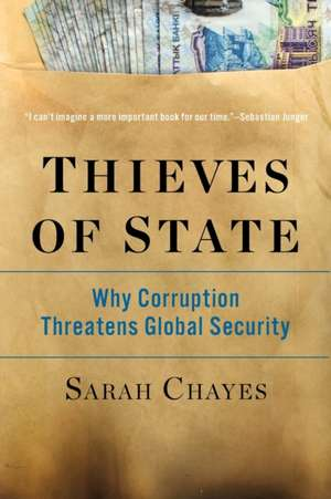 Thieves of State – Why Corruption Threatens Global Security de Sarah Chayes