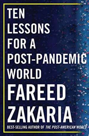 Ten Lessons for a Post–Pandemic World de Fareed Zakaria