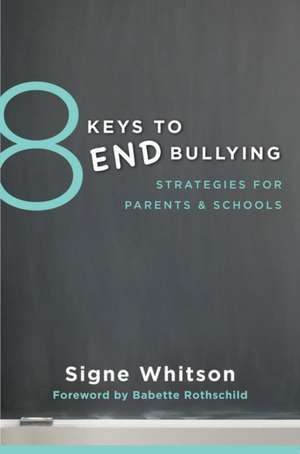 8 Keys to End Bullying – Strategies for Parents & Schools