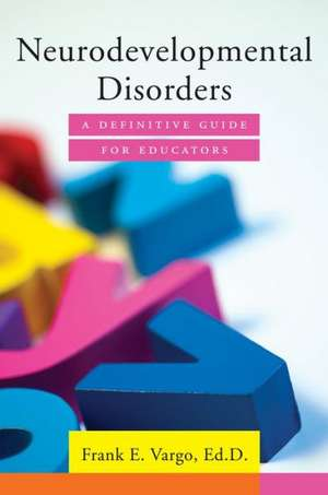 Neurodevelopmental Disorders – A Definitive Guide for Educators