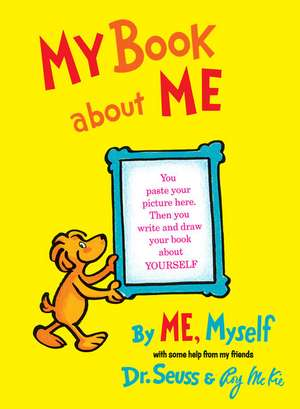 My Book about Me:  By Me, Myself de  Dr. Seuss