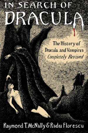 In Search of Dracula: The History of Dracula and Vampires de Radu Florescu