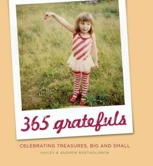 365 Gratefuls:  Celebrating Treasures, Big and Small de Hailey Bartholomew