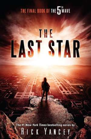 The Last Star:  The Final Book of the 5th Wave de Rick Yancey