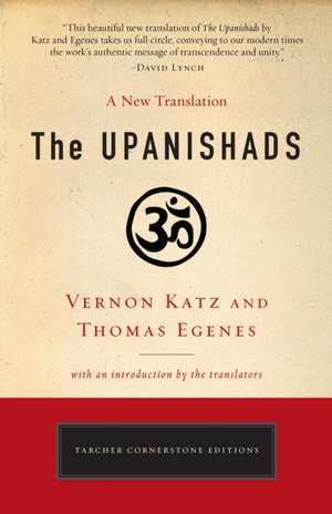 The Upanishads:  A New Translation by Vernon Katz and Thomas Egenes de Thomas Egenes