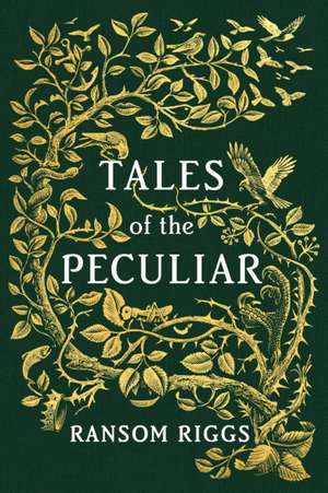 Tales of the Peculiar de Ransom Riggs