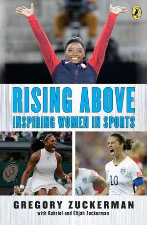 Rising Above: Inspiring Women in Sports de Gregory Zuckerman
