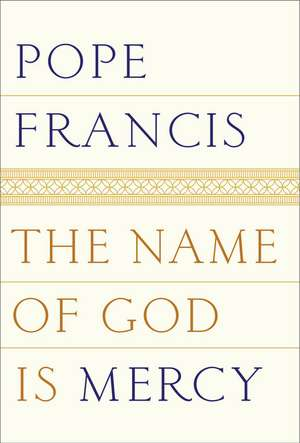 The Name of God Is Mercy:  Collected Stories de Pope Francis