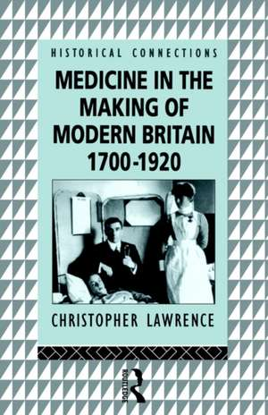 Medicine in the Making of Modern Britain