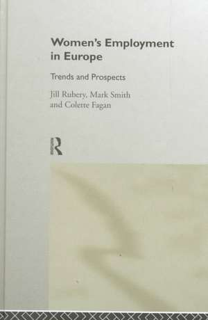 Women's Employment in Europe:  Trends and Prospects de Jule D Körber