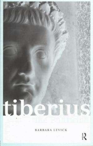 Tiberius the Politician de Barbara Levick