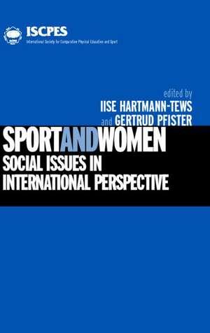 Sport and Women:  Social Issues an International Perspective de Ilse Hartmann