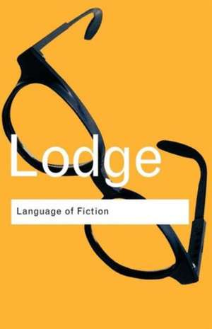 Language of Fiction:  Essays in Criticism and Verbal Analysis of the English Novel de David Lodge