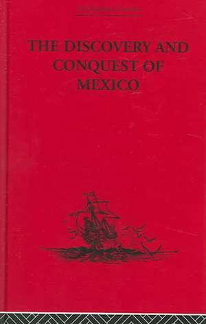 The Discovery and Conquest of Mexico 1517-1521 de Bernal del Diaz Castillo