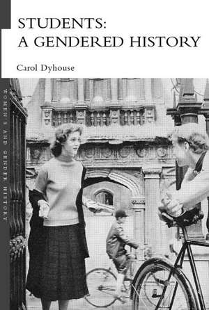 Students:  A Gendered History de Carol Dyhouse